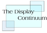 The Display Continuum